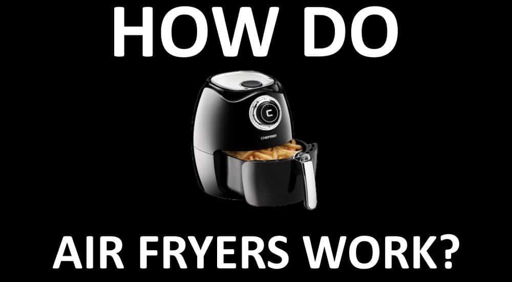 How Do Air Fryers Work